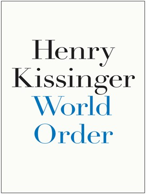 Book Review World Order By Henry Kissinger