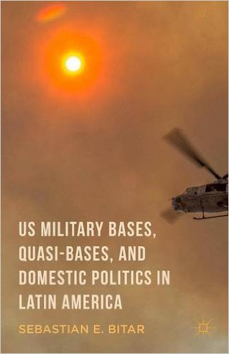 US Military Bases, Quasi-bases, and Domestic Politics in Latin ...